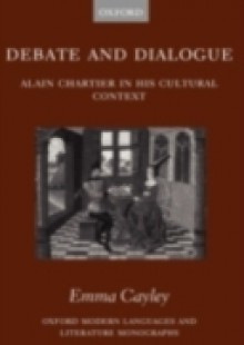 Обложка книги  - Debate and Dialogue: Alain Chartier in his Cultural Context