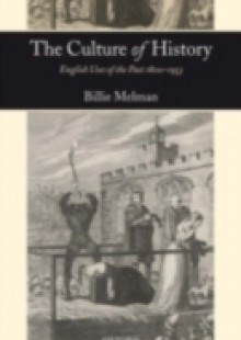 Обложка книги  - Culture of History: English Uses of the Past 1800-1953