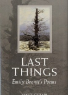 Обложка книги  - Last Things: Emily Brontë's Poems