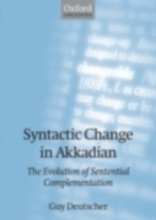 Обложка книги  - Syntactic Change in Akkadian: The Evolution of Sentential Complementation
