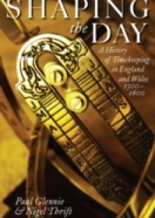 Обложка книги  - Shaping the Day: A History of Timekeeping in England and Wales 1300-1800