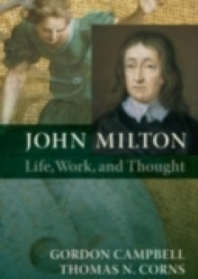 Обложка книги  - John Milton: Life, Work, and Thought