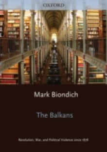 Обложка книги  - Balkans: Revolution, War, and Political Violence since 1878