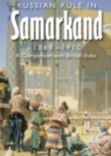 Обложка книги  - Russian Rule in Samarkand 1868-1910: A Comparison with British India