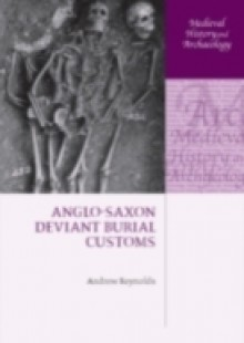 Обложка книги  - Anglo-Saxon Deviant Burial Customs
