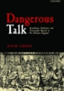 Обложка книги  - Dangerous Talk: Scandalous, Seditious, and Treasonable Speech in Pre-Modern England