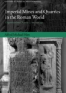 Обложка книги  - Imperial Mines and Quarries in the Roman World: Organizational Aspects 27 BC-AD 235