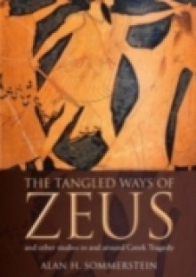 Обложка книги  - Tangled Ways of Zeus: And Other Studies In and Around Greek Tragedy
