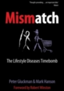 Обложка книги  - Mismatch: The lifestyle diseases timebomb