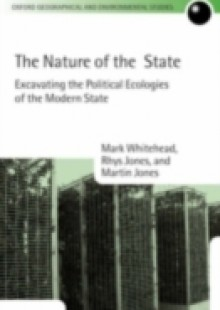 Обложка книги  - Nature of the State: Excavating the Political Ecologies of the Modern State