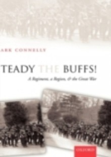 Обложка книги  - Steady The Buffs!: A Regiment, a Region, and the Great War