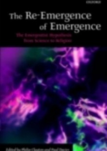 Обложка книги  - Re-Emergence of Emergence: The Emergentist Hypothesis from Science to Religion