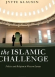 Обложка книги  - Islamic Challenge: Politics and Religion in Western Europe