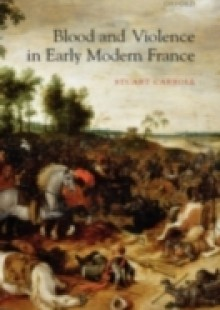 Обложка книги  - Blood and Violence in Early Modern France