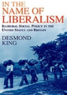 Обложка книги  - In The Name of Liberalism: Illiberal Social Policy in the USA and Britain
