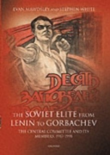 Обложка книги  - Soviet Elite from Lenin to Gorbachev: The Central Committee and its Members 1917-1991