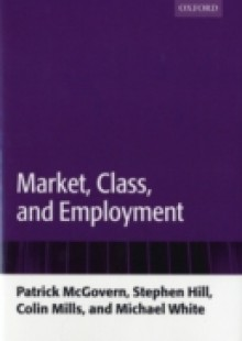 Обложка книги  - Market, Class, and Employment