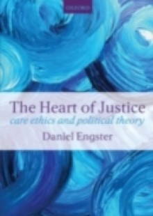 Обложка книги  - Heart of Justice: Care ethics and Political Theory