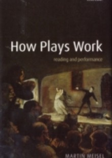 Обложка книги  - How Plays Work: Reading and Performance