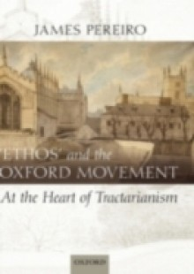 Обложка книги  - 'Ethos' and the Oxford Movement: At the Heart of Tractarianism