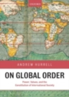 Обложка книги  - On Global Order: Power, Values, and the Constitution of International Society