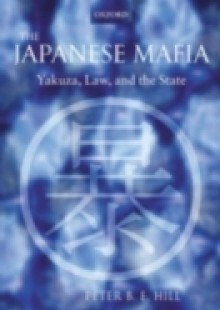 Обложка книги  - Japanese Mafia: Yakuza, Law, and the State