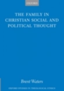 Обложка книги  - Family in Christian Social and Political Thought