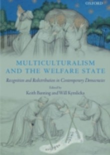 Обложка книги  - Multiculturalism and the Welfare State Recognition and Redistribution in Contemporary Democracies