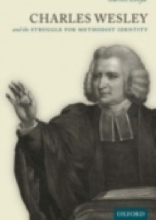 Обложка книги  - Charles Wesley and the Struggle for Methodist Identity
