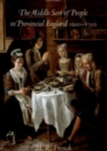 Обложка книги  - Middle Sort of People in Provincial England, 1600-1750