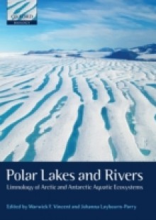 Обложка книги  - Polar Lakes and Rivers: Limnology of Arctic and Antarctic Aquatic Ecosystems