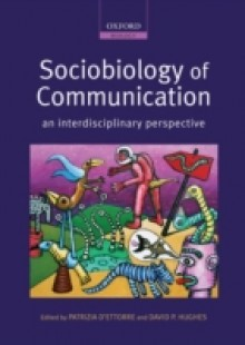 Обложка книги  - Sociobiology of Communication: an interdisciplinary perspective