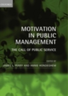 Обложка книги  - Motivation in Public Management: The Call of Public Service