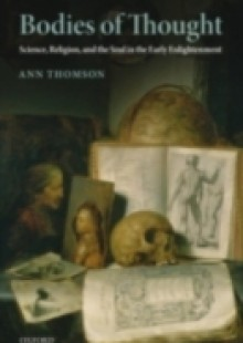 Обложка книги  - Bodies of Thought: Science, Religion, and the Soul in the Early Enlightenment