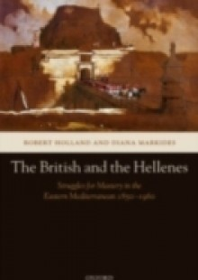 Обложка книги  - British and the Hellenes: Struggles for Mastery in the Eastern Mediterranean 1850-1960