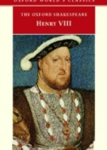 Обложка книги  - Oxford Shakespeare: King Henry VIII : or All is True