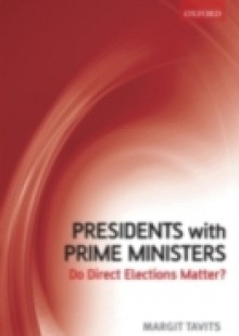 Обложка книги  - Presidents with Prime Ministers: Do Direct Elections Matter?
