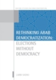 Обложка книги  - Rethinking Arab Democratization: Elections without Democracy