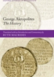 Обложка книги  - George Akropolites: The History: Introduction, translation and commentary