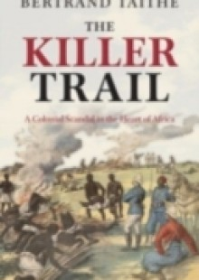 Обложка книги  - Killer Trail: A Colonial Scandal in the Heart of Africa