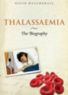 Обложка книги  - Thalassaemia: The Biography