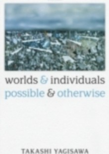 Обложка книги  - Worlds and Individuals, Possible and Otherwise
