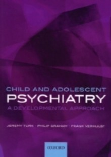 Обложка книги  - Child and Adolescent Psychiatry: A developmental approach