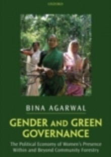 Обложка книги  - Gender and Green Governance: The Political Economy of Women's Presence Within and Beyond Community Forestry