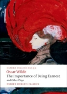 Обложка книги  - Importance of Being Earnest and Other Plays: Lady Windermere's Fan; Salome; A Woman of No Importance; An Ideal Husband; The Importance of Being Earnest