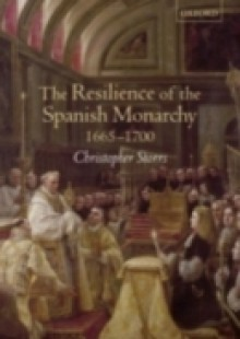Обложка книги  - Resilience of the Spanish Monarchy 1665-1700
