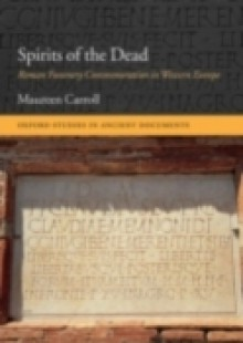 Обложка книги  - Spirits of the Dead: Roman Funerary Commemoration in Western Europe