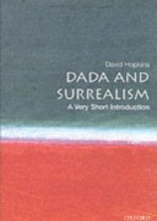 Обложка книги  - Dada and Surrealism: A Very Short Introduction