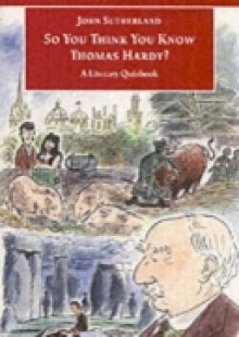 Обложка книги  - So You Think You Know Thomas Hardy?: A Literary Quizbook