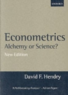 Обложка книги  - Econometrics: Alchemy or Science?: Essays in Econometric Methodology